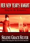 Her New Year's Knight - Selene Grace Silver