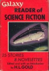 Galaxy Reader of Science Fiction - Ray Bradbury, Isaac Asimov, Peter Phillips, William Tenn, Damon Knight, John D. MacDonald, Richard Matheson, Fritz Leiber, Poul Anderson, Mack Reynolds, Theodore Sturgeon, Fredric Brown, Clifford D. Simak, Ross Rocklynne, John Christopher, Frank M. Robinson, Walt Sheldon