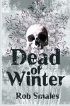 The Dead of Winter - Rob Smales