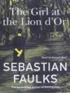 Girl At The Lion d'Or (Audio) - Sebastian Faulks