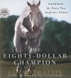 The Eighty-Dollar Champion: Snowman, the Horse That Inspired a Nation (Audiocd) - Elizabeth Letts