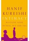 Intimacy: Rastlose Nähe. Dunkel wie der Tag - Hanif Kureishi