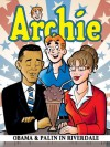Archie: Obama & Palin in Riverdale (Archie and Friends All-Stars) - Alex Simmons, Dan Parent