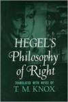 Philosophy of Right - Georg Wilhelm Friedrich Hegel, T.M. Knox