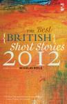 The Best British Short Stories 2012 - Nicholas Royle, Dan Powell