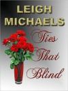 Ties That Blind - Leigh Michaels