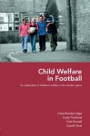 Care of the Child in Youth Soccer - Celia Brackenridge, Andy Pitchford, Kate Russell, Gareth Nutt, Tony Pickerin