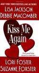 Kiss Me Again - Suzanne Forster, Debbie Macomber, Lisa Jackson, Lori Foster