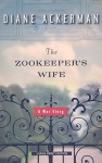The Zookeeper's Wife: A War Story - Diane Ackerman