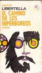 El camino de los hiperbóreos - Héctor Libertella
