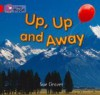 Up, Up and Away (Collins Big Cat) - Sue Graves
