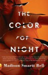 The Color of Night - Madison Smartt Bell
