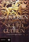 La Leggenda di Sigurd e Gudrún - J.R.R. Tolkien, J.R.R. Tolkien, Riccardo Valla, Gianfranco de Turris