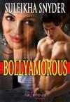Bollyamorous - Suleikha Snyder
