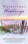 Waterfront Weddings - Annalisa Daughety, Cara C. Putman