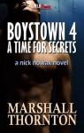 Boystown 4: A Time for Secrets (A Nick Nowak Novel) - Marshall Thornton