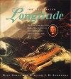 The Illustrated Longitude: The True Story of a Lone Genius Who Solved the Greatest Scientific Problem of His Time - Dava Sobel, William J.H. Andrewes, William J. H. Andrewes