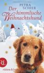 Der himmlische Weihnachtshund - Petra Schier
