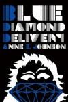 Blue Diamond Delivery - Anne E. Johnson