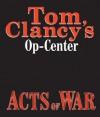 Acts of War (Tom Clancy's Op-Center, #4) - Michael Kramer, Tom Clancy, Steve Pieczenik, Jeff Rovin