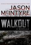 Walkout - Jason McIntyre