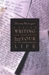 Writing for Your Life: Discovering the Story of Your Life's Journey - Deena Metzger