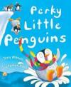 Perky Little Penguins - Tony Mitton, Guy Parker-Rees