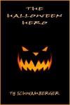 The Halloween Hero - Ty Schwamberger