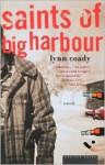 Saints of Big Harbour: A Novel - Lynn Coady