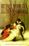 Michael Moorcock: Death Is No Obstacle - Michael Moorcock, Colin Greenland, Angela Carter