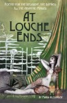 At Louche Ends: Poetry for the Decadent, the Damned & the Absinthe-Minded - Maria Alexander