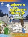 Where's the Newborn King?: A Hide-And-Seek Christmas Musical - Anna Laura Page, Jean Anne Shafferman