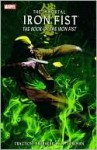 Immortal Iron Fist, Volume 3 - Ed Brubaker, Roy Thomas, Matt Fraction, Gil Kane