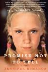 Promise Not to Tell - Jennifer McMahon
