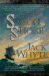 The Saxon Shore (The Camulod Chronicles, Book 4) - Jack Whyte