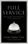 Full Service: Moving from Self-Serve Christianity to Total Servanthood - Siang-Yang Tan