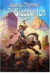 The Bladewitch (The Bladewitch, #1) - Jason E. Thummel