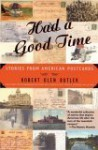 Had a Good Time: Stories from American Postcards - Robert Olen Butler
