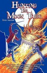 Hunting the Moon Tribe - David Agranoff