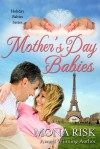 Mother's Day Babies (Holiday Babies, #3) - Mona Risk