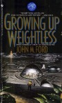 Growing Up Weightless - John M. Ford