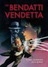 The Bendatti Vendetta - Robbie Morrison, John Burns