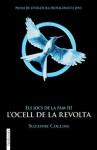 Els jocs de la fam III. L'ocell de la revolta (FICCIÓ) (Catalan Edition) - Caraben Van Der Meer, Armand, Suzanne Collins