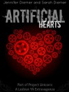 Artificial Hearts: A Lesbian YA Short Story Collection (Project Unicorn) - Jennifer Diemer, Sarah Diemer