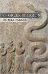 On Greek Religion - Robert C.T. Parker
