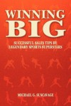 Winning Big: Successful Sales Tips by Legendary Sports Superstars - Michael G Suscavage, Virginia Wade, Rick Barry