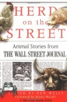 Herd on the Street: Animal Stories from The Wall Street Journal (Wall Street Journal Book) - Ken Wells, Bruce McCall