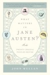What Matters in Jane Austen?: Twenty Crucial Puzzles Solved - John Mullan