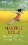 Die Drei Lichter Der Kleinen Veronika - Manfred Kyber