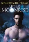After Moonrise - Justine Kapeller, P.C. Cast, Gena Showalter